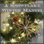 Snowflake Winter Mantel Decorating Idea for After Christmas