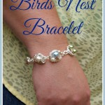 A Birds Nest Bracelet {A Mother's Day Gift}
