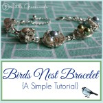 A Birds Nest Bracelet {A Tutorial}
