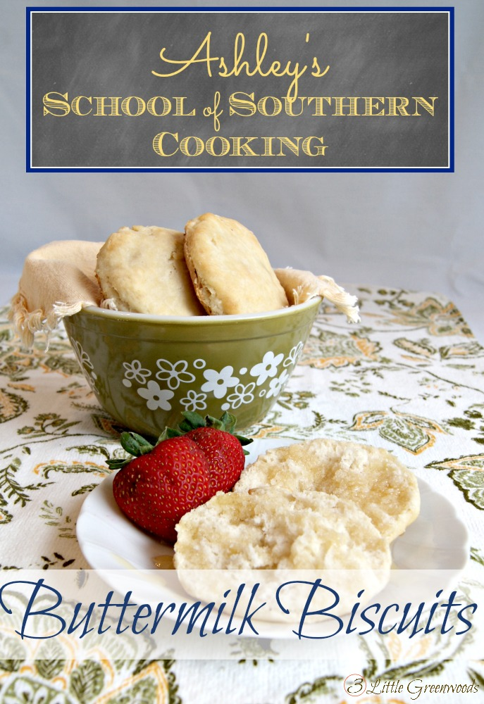 School of Southern Cooking: Buttermilk Biscuits by 3 Little Greenwoods