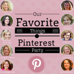 Our Favorite Things Pinterest Party!