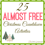 25 Super Fun & Almost Free Christmas Countdown Activities