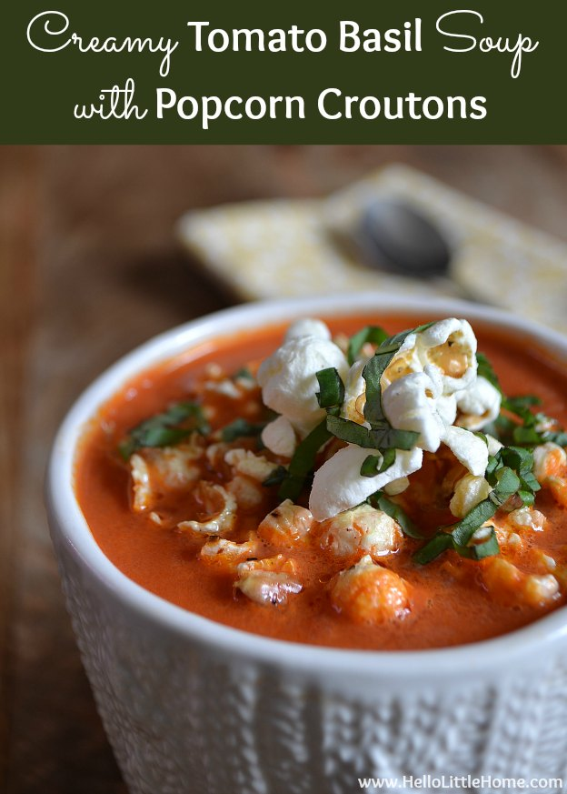 creamy-tomato-basil-soup-with-popcorn-croutons-2