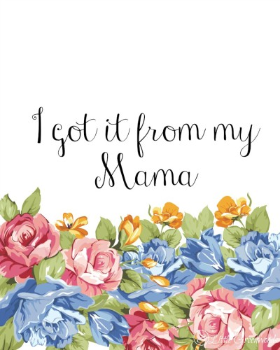Mothers-Day-Printable-I-Got-It-From-My-Mama
