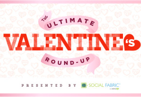 Valentine Ideas You'll Love! ~ The Ultimate Valentine's Day Roundup