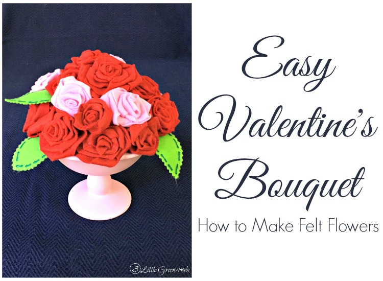 Give your love a Valentine Bouquet made with DIY Felt Flowers! Simple tutorial for How to Make Felt Flowers // 3 Little Greenwoods