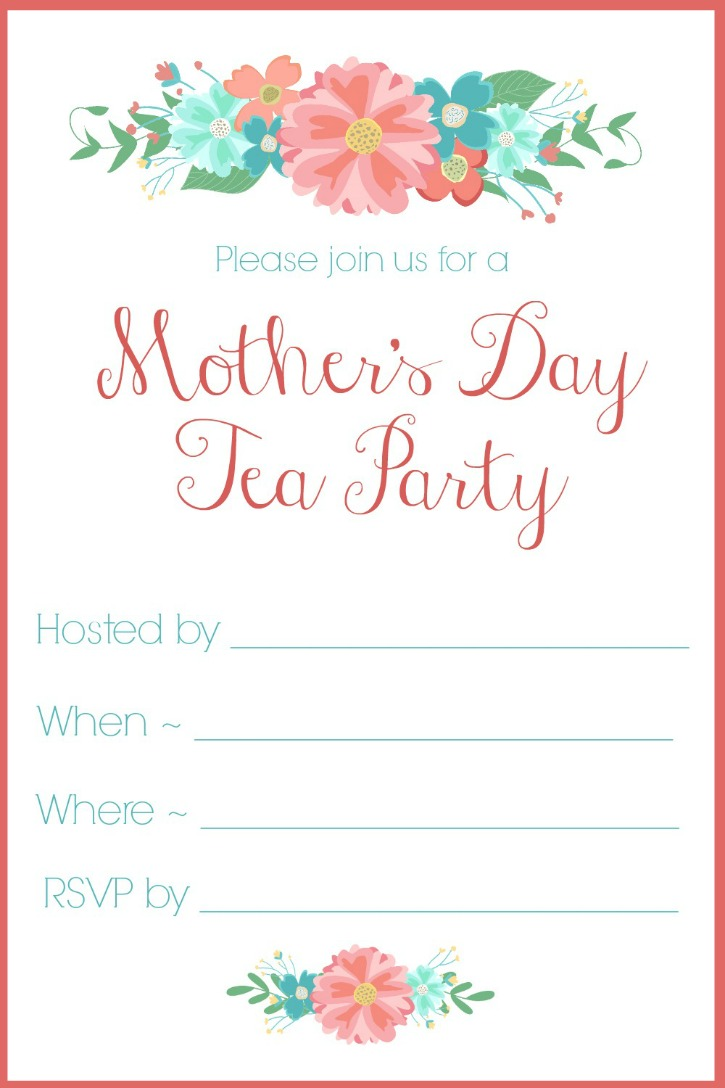 mother s day tea party invitation printables looking for a great mother s day idea host a tea party for your mother