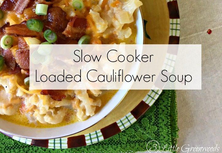 Slow Cooker Loaded Cauliflower Soup