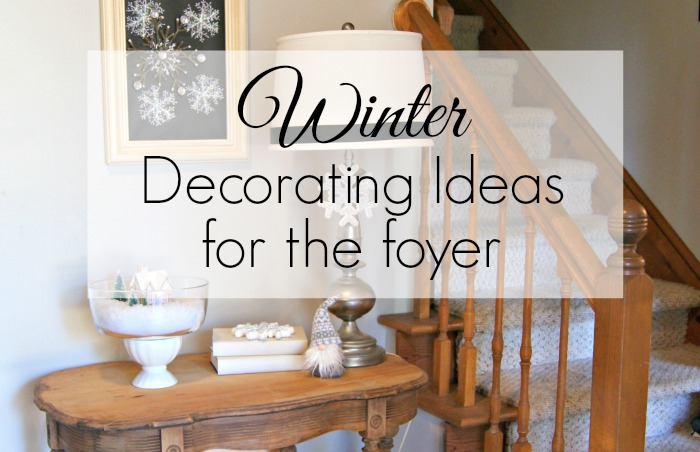 Simple Winter Decorating Ideas for the Foyer