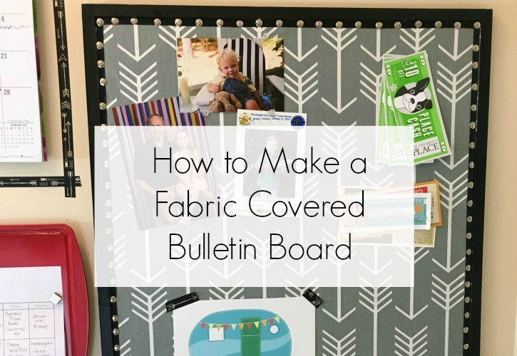 How to make a fabric covered bulletin board for a family for Diy fabric bulletin board ideas
