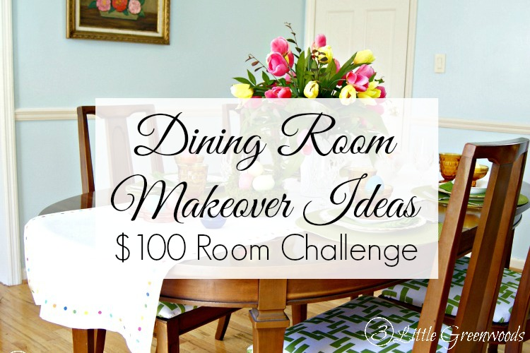 48 Room Challenge Dining Room Makeover Ideas 48 Little Greenwoods Beauteous Dining Room Makeover Ideas