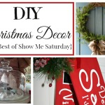 DIY Christmas Decor {The Best of Show Me Saturday}