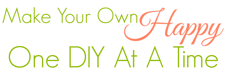 Make Your Own Happy ~ One DIY At A Time by 3 Little Greenwoods