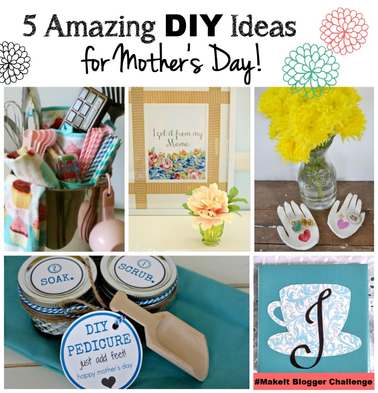DIY Mother's Day Gift Ideas from the #Make It Challenge Bloggers