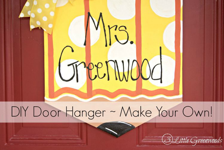 Super CUTE and CHEAP to make DIY Door Hanger ~ Personalized Teacher's Pencil! Step-by-step DIY door hanger tutorial for making a Back to School Teacher Gift! from 3 Little Greenwoods