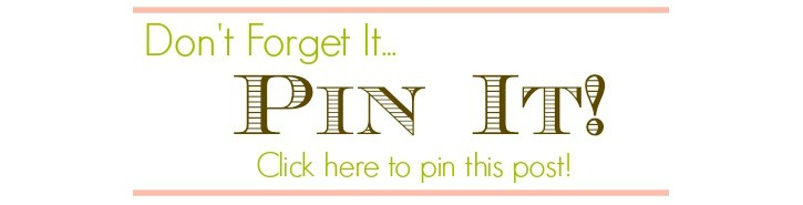 Don't Forget It! Pin It Button from 3 Little Greenwoods