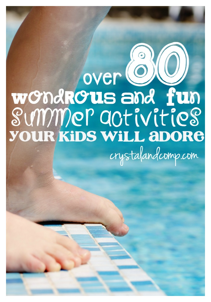 over 80 summer activities for kids from Crystal and Co.