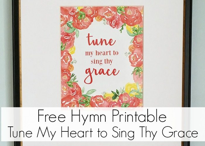 Tune My Heart To Sing Thy Grace Printable