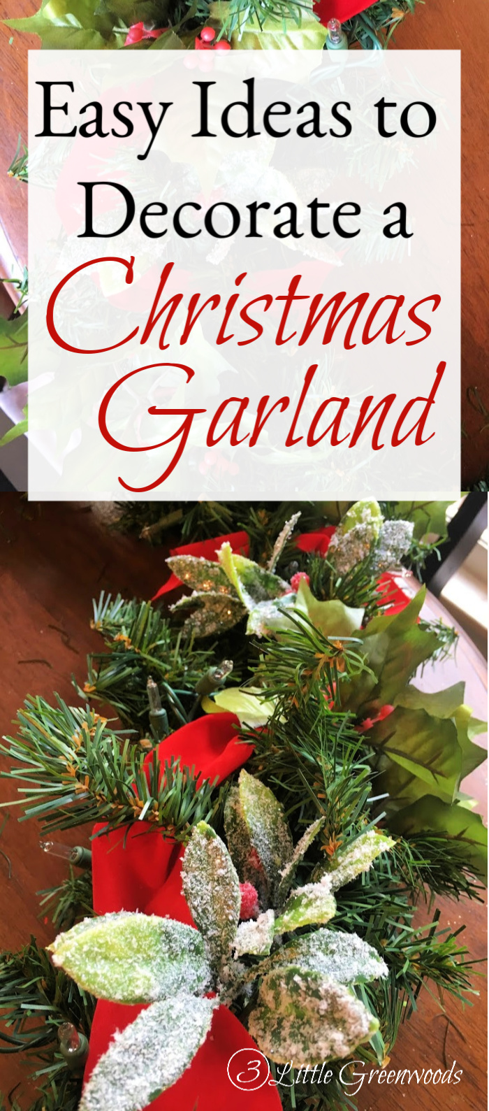 How To Decorate Christmas Garland With Lights 3 Little Greenwoods