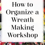 How to Organize a Wreath Making Supplies for a Wreath Making Business